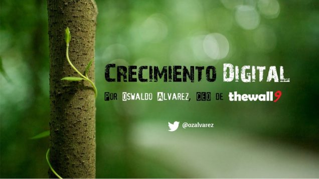 Crecimiento Digital (Growth Hacking)-Oswaldo Alvarez