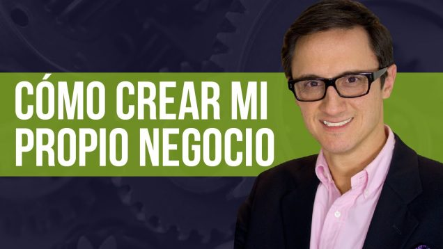 Cómo crear mi propio negocio/How to create my own business